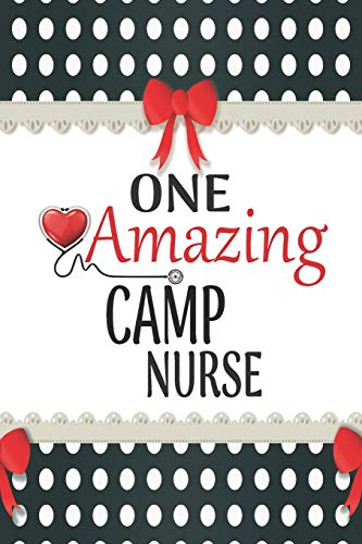 One Amazing Camp Nurse: Medical Theme Decorated Lined Notebook For Gratitude And Appreciation (World's Best Nurses Series, Band 3)