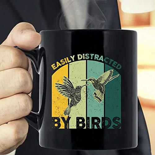 Birds Lovers Easily Distr-acted By Birds Birdwatching, Birdwatchers, Hummin-gbirds Lovers, Birds NE-rd Best Birth-day Gift For Mothers-Day Fathers-Day -ttnl03032102 Coffee Mug