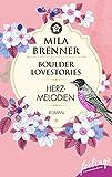 Boulder Lovestories - Herzmelodien: Roman