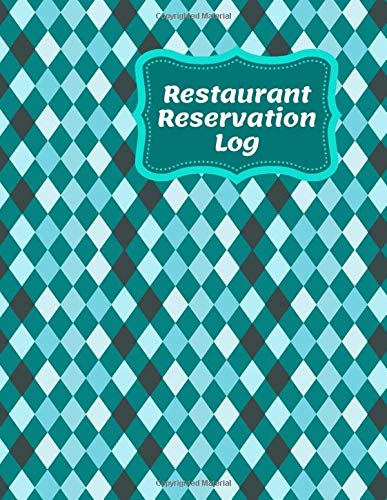 Restaurant Reservation Log: Diner Reservations Restaurant Log Journal, Customer Order Reserve, Daily Guest Appointment Record and Tracking Booking ... Shops, (Table Reservations Logs, Band 46)