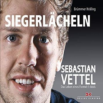 Siegerlächeln (Sebastian Vettel - Das Leben eines Formel 1-Idols)