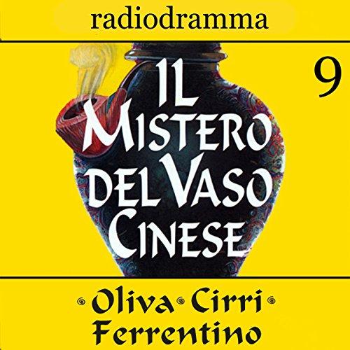 Il mistero del vaso cinese 9 | Carlo Oliva