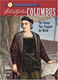 Christopher Columbus: The Voyage That Changed the World: 0 (Sterling Biographies)