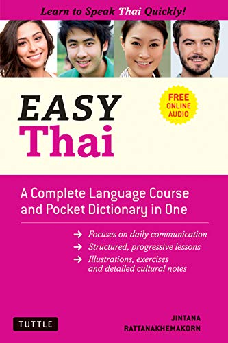 Compare Textbook Prices for Easy Thai: A Complete Language Course and Pocket Dictionary in One! Free Companion Online Audio Easy Language Series Bilingual Edition ISBN 9780804853187 by Rattanakhemakorn, Jintana