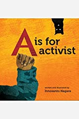 By Innosanto Nagara A is for Activist (Brdbk) Unknown Binding