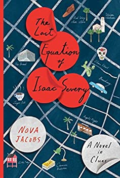 The Last Equation of Isaac Severy  A Novel in Clues