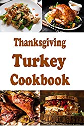 Image: Thanksgiving Turkey Cookbook | Kindle Edition | Print length: 58 pages | by Laura Sommers (Author). Publication date: November 21, 2020