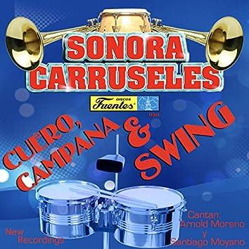 Cuero, Campana & Swing