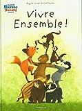 La Famille Blaireau-Renard - Tome 3 - La Famille Blaireau Renard présente... Vivre ensemble !