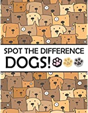 Spot the Differences - Dogs!: A Fun Search and Find Books for Children 6-10 years old (Activity Book for Kids)