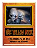 Yellow Book: The History of the Aliens on Earth (Blue Planet Project Book 22)
