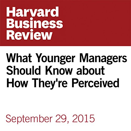 What Younger Managers Should Know about How They're Perceived copertina