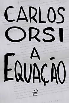 A equação por [Carlos Orsi]