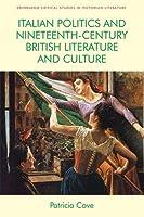 Italian Politics and Nineteenth-Century British Literature and Culture (Edinburgh Critical Studies in Victorian Culture)