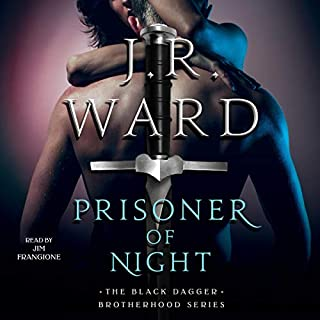 Prisoner of Night     The Black Dagger Brotherhood World              By:                                                                                                                                 J. R. Ward                               Narrated by:                                                                                                                                 Jim Frangione                      Length: 6 hrs and 25 mins     910 ratings     Overall 4.4