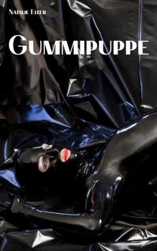 Gummipuppe: Eine Latex-Fetisch-Erzählung
