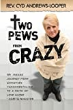 Two Pews From Crazy