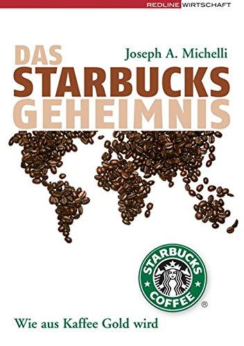 Michelli Joseph A., Das Starbucks-Geheimnis. Wie aus Kaffee Gold wird.