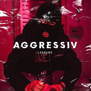 Aggressiv