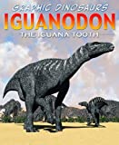 Iguanodon: The Iguana Tooth (Graphic Dinosaurs (Library))
