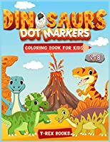 Dinosaurs dot markers coloring book for kids 4-8: An Activity book for boys and girls with cutie Dinosaurs