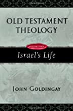 Old Testament Theology: Israel's Life (Old Testament Theology Series Book 3)