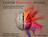 Cluster Headaches: A Guide to Surviving One of the Most Painful Conditions Known to Man