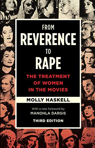 Download From Reverence to Rape: The Treatment of Women in the Movies, Third Edition 022641289X