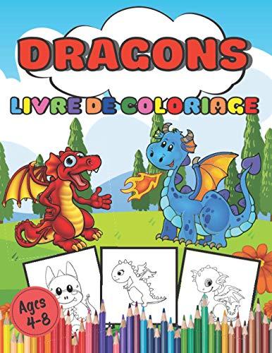 Livre de coloriage dragons Ages 4-8:...