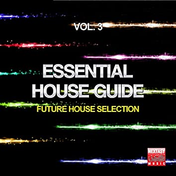 Essential House Guide, Vol. 3 (Future House Selection)
