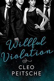 Willful Violation (Lawyers Behaving Badly Book 3) by [Cleo Peitsche]