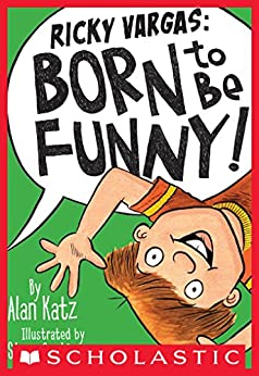 Ricky Vargas #2: Born to Be Funny! by [Alan Katz, Stacy Curtis]