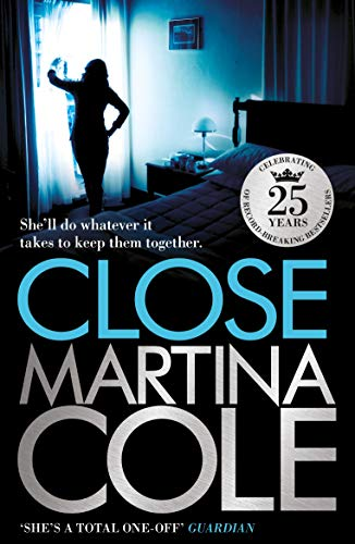 Close: A gripping thriller of power and protection