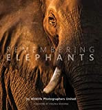 Raggett, M: Remembering Elephants - Margot Raggett / Wildlife Photographers United