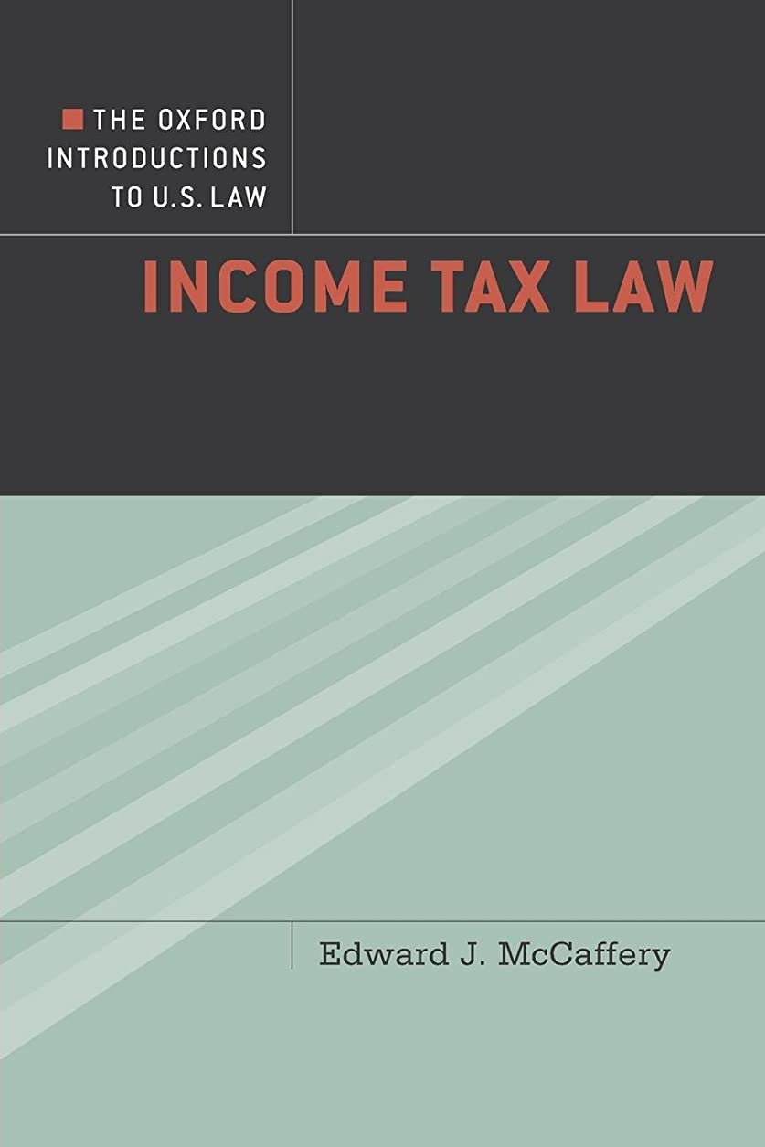 操縦するソロ休憩するIncome Tax Law: Exploring the Capital-labor Divide (Oxford Introductions to U. S. Law)