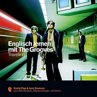 Englisch lernen mit The Grooves - Travelling (Premium Edutainment) Titelbild