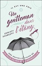 Un Gentleman Dans l'Etang - Une Nouvelle Vision de La Fille du roi et la Grenouille de Christy Saubesty