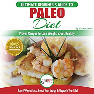Paleo Diet: The Ultimate Beginner's Guide to Paleo Diet - Proven Recipes to Lose Weight & Get Healthy cover art