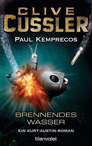 Brennendes Wasser: Ein Kurt-Austin-Roman (Die Kurt-Austin-Abenteuer 2)