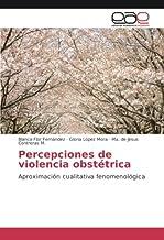 Percepciones de violencia obstétrica: Aproximación cualitativa fenomenológica