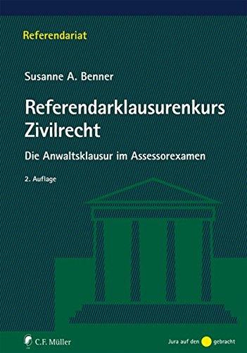 Referendarklausurenkurs Zivilrecht: Die Anwaltsklausur im Assessorexamen (Referendariat)