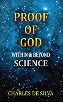 Proof of God Within & Beyond Science