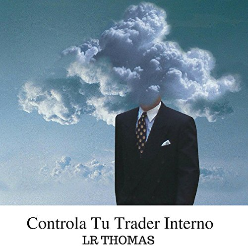 Controla Tu Trader Interno [Control Your Inner Trader] audiobook cover art