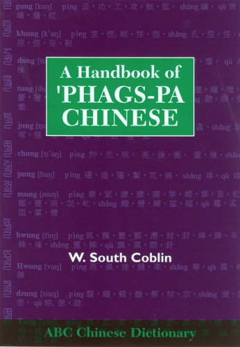 Coblin, W: A Handbook of 'Phags-pa Chinese (ABC Chinese Dictionary Series)