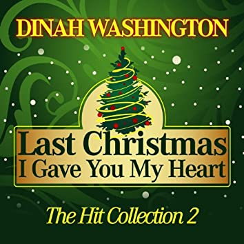 Last Christmas I Gave You My Heart (The Hit Collection, Pt. 2)