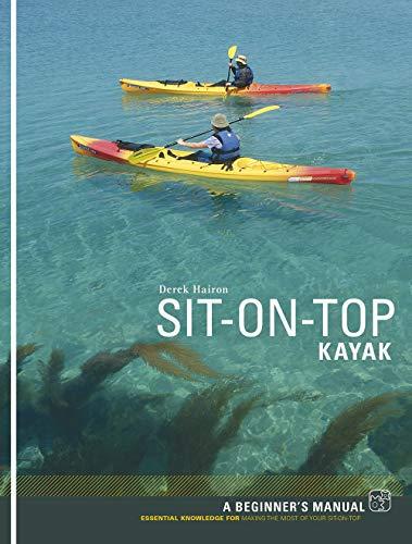 Sit-on-top Kayak: A Beginner\'s Manual