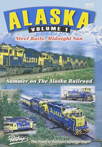 Alaska Railroad, Volume 1: Steel Rails, Midnight Sun - Summer on the Alaska Railroad