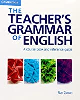 The Teacher's Grammar of English with Answers: A Course Book and Reference Guide
