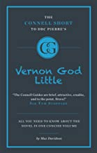 The Connell Guide to D.B.C Pierre's Vernon God Little (Advanced Short Study Guide) (Connell Short Guides)