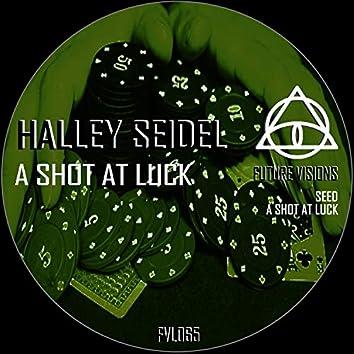 A Shot at Luck